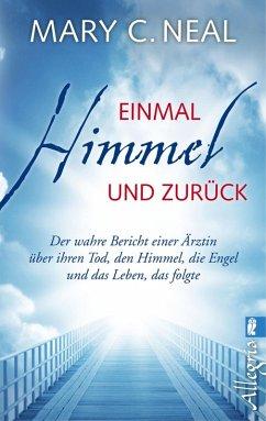 Einmal Himmel und zurück (eBook, ePUB) - Neal, Mary C.