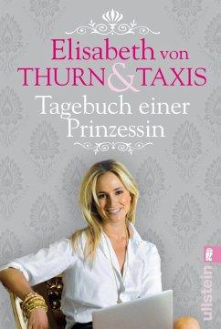 Tagebuch einer Prinzessin (eBook, ePUB) - Thurn und Taxis, Elisabeth Prinzessin von