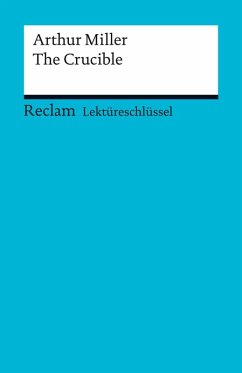 Lektüreschlüssel. Arthur Miller: The Crucible (eBook, PDF) - Williams, Andrew