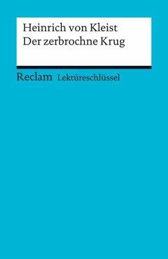 Lektüreschlüssel. Heinrich von Kleist: Der zerbrochne Krug (eBook, PDF) - Pelster, Theodor