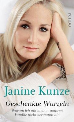 Geschenkte Wurzeln (eBook, ePUB) - Kunze, Janine