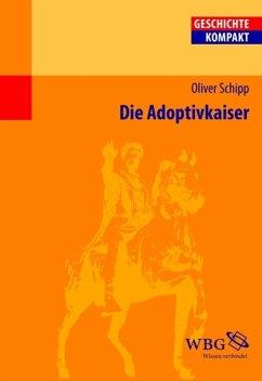 Die Adoptivkaiser (eBook, ePUB) - Schipp, Oliver
