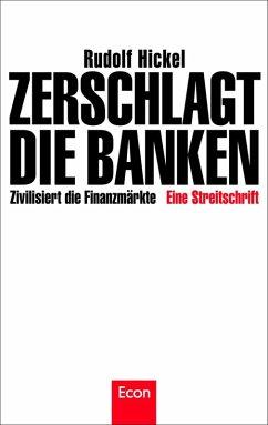 Zerschlagt die Banken (eBook, ePUB) - Hickel, Rudolf