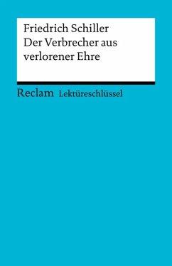 Lektüreschlüssel. Friedrich Schiller: Der Verbrecher aus verlorener Ehre (eBook, PDF) - Poppe, Reiner