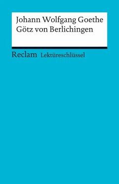 Lektüreschlüssel. Johann Wolfgang Goethe: Götz von Berlichingen (eBook, PDF) - Ellenrieder, Kathleen