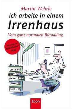 Ich arbeite in einem Irrenhaus (eBook, ePUB) - Wehrle, Martin