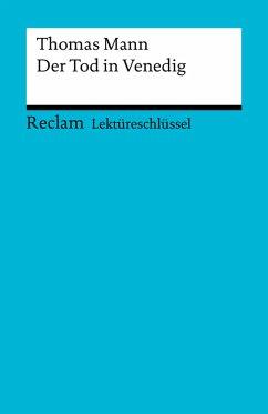 Lektüreschlüssel. Thomas Mann: Der Tod in Venedig (eBook, PDF) - Schede, Hans-Georg