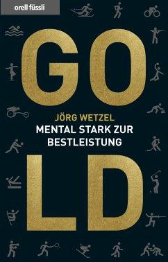 Gold (eBook, ePUB) - Wetzel, Jörg