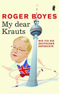 My dear Krauts (eBook, ePUB) - Boyes, Roger