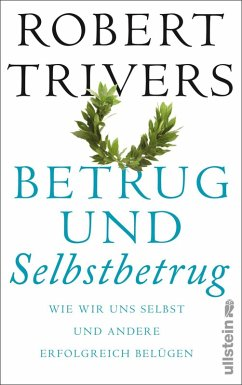 Betrug und Selbstbetrug (eBook, ePUB) - Trivers, Robert L.