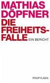 Die Freiheitsfalle (eBook, ePUB)