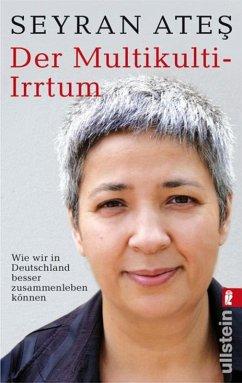 Der Multikulti-Irrtum (eBook, ePUB) - Ates, Seyran