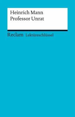 Lektüreschlüssel. Heinrich Mann: Professor Unrat (eBook, PDF) - Pelster, Theodor