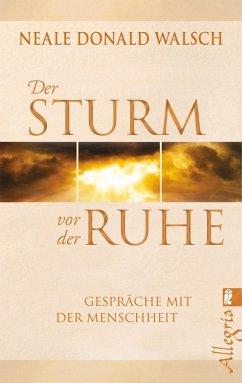 Der Sturm vor der Ruhe (eBook, ePUB) - Walsch, Neale Donald