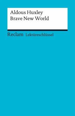 Lektüreschlüssel. Aldous Huxley: Brave New World (eBook, PDF) - Arnold, Heinz