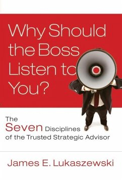Why Should the Boss Listen to You? (eBook, ePUB) - Lukaszewski, James E.
