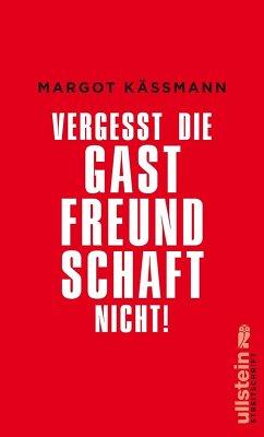Vergesst die Gastfreundschaft nicht! (eBook, ePUB) - Käßmann, Margot
