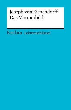 Lektüreschlüssel. Joseph von Eichendorff: Das Marmorbild (eBook, PDF) - Mudrak, Andreas