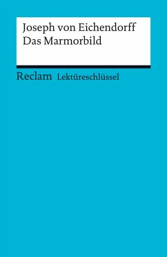 Lektüreschlüssel. Joseph von Eichendorff: Das Marmorbild (eBook, PDF)