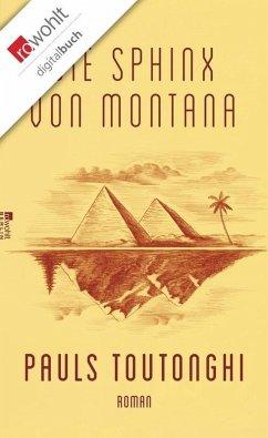 Die Sphinx von Montana (eBook, ePUB) - Toutonghi, Pauls