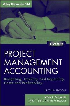 Project Management Accounting (eBook, PDF) - Callahan, Kevin R.; Stetz, Gary S.; Brooks, Lynne M.