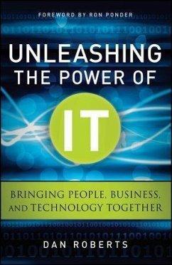 Unleashing the Power of IT (eBook, PDF) - Roberts, Dan