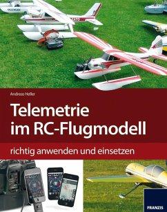 Telemetrie-Systeme im RC-Flugmodell richtig anwenden und einsetzen (eBook, PDF) - Heller, Andreas