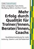 Mehr Erfolg durch Qualität für Trainer/innen, Berater/innen, Coachs (eBook, PDF)