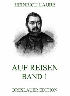 Auf Reisen, Band 1 (eBook, ePUB)