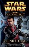 Vernichtung / Star Wars - The Old Republic Bd.4 (eBook, ePUB)