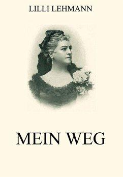 Mein Weg (eBook, ePUB) - Lehmann, Lilli
