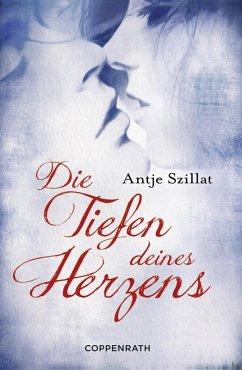 Die Tiefen deines Herzens (eBook, ePUB) - Antje Szillat