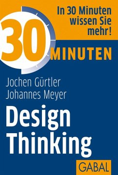 30 Minuten Design Thinking (eBook, ePUB) - Gürtler, Jochen; Meyer, Johannes
