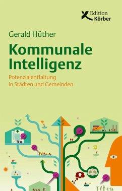 Kommunale Intelligenz (eBook, ePUB) - Hüther, Gerald