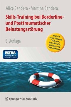 Skills-Training bei Borderline- und Posttraumatischer Belastungsstörung (eBook, PDF) - Sendera, Martina; Sendera, Alice