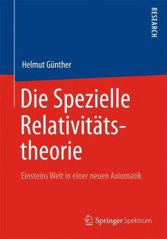 Die Spezielle Relativitätstheorie (eBook, PDF) - Gunther, Helmut