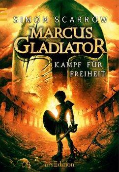 Kampf für Freiheit / Marcus Gladiator Bd.1 (eBook, ePUB) - Scarrow, Simon