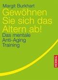 Gewöhnen Sie sich das Altern ab! (eBook, ePUB)