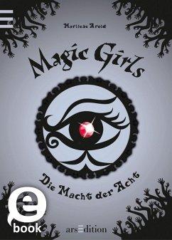 Die Macht der Acht / Magic Girls Bd.8 (eBook, ePUB) - Arold, Marliese