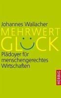 Mehrwert Glück (eBook, ePUB) - Wallacher, Johannes