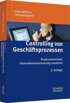 Controlling von Geschäftsprozessen (eBook, PDF) - Ahlrichs, Frank; Knuppertz, Thilo