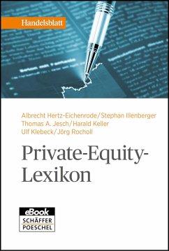Private-Equity-Lexikon (eBook, ePUB) - Illenberger, Stephan; Jesch, Thomas A.; Keller, Harald; Klebeck, Ulf; Rocholl, Jörg
