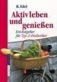 Aktiv leben und genießen (eBook, PDF)