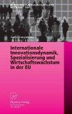 Internationale Innovationsdynamik, Spezialisierung und Wirtschaftswachstum in der EU (eBook, PDF)