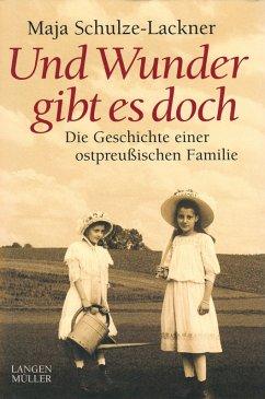 Und Wunder gibt es doch (eBook, ePUB) - Schulze-Lackner, Maja