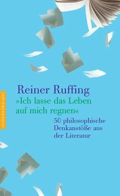 Ich lasse das Leben auf mich regnen (eBook, ePUB) - Ruffing, Reiner