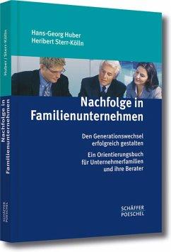 Nachfolge in Familienunternehmen (eBook, PDF) - Huber, Hans-Georg; Sterr-Kölln, Heribert
