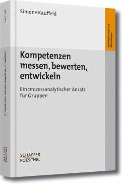 Kompetenzen messen, bewerten, entwickeln (eBook, PDF) - Kauffeld, Simone