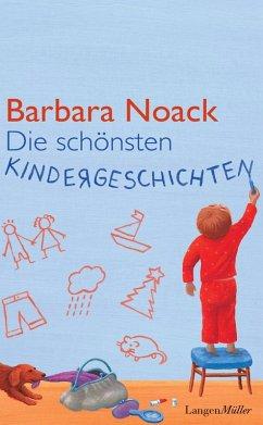 Die schönsten Kindergeschichten (eBook, ePUB) - Noack, Barbara