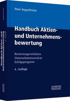 Handbuch Aktien- und Unternehmensbewertung (eBook, PDF) - Seppelfricke, Peter